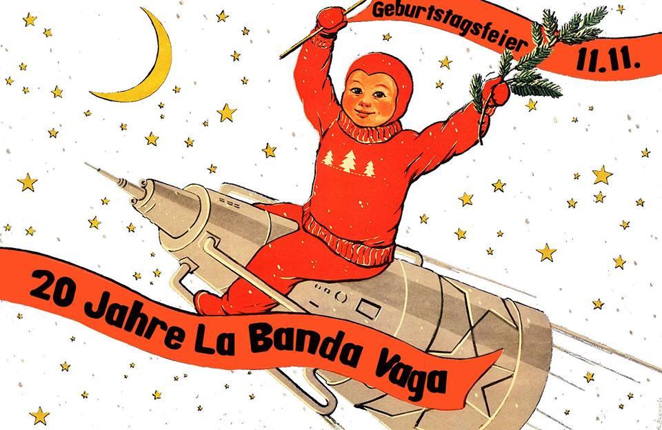 20 Jahre La Banda Vaga Geburtstagsparty | Samstag, 11.11.17