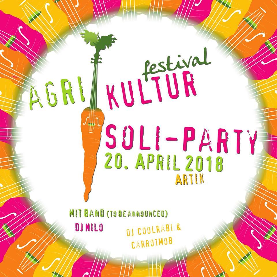 Agrikultur Soli-Party || Fr., 20.04.18