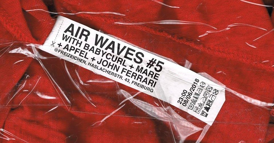 AIR WAVES #5 w/ Babycurl, Apfel & mare || Freitag, 08.06.18