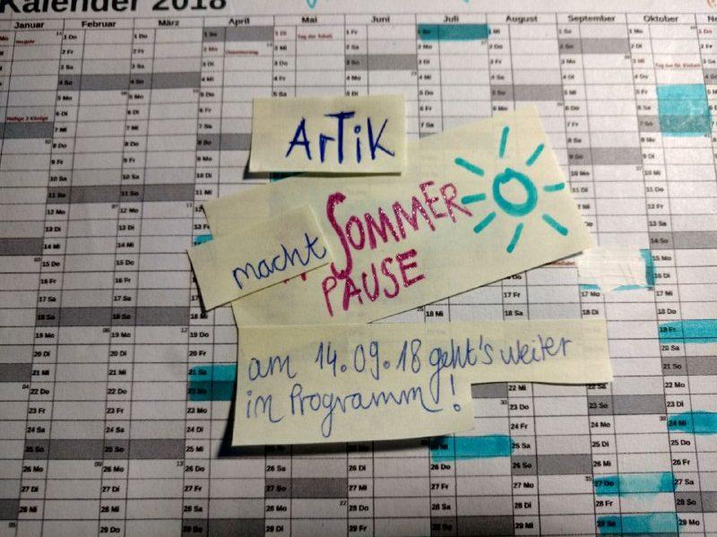 ArTik macht Sommerpause