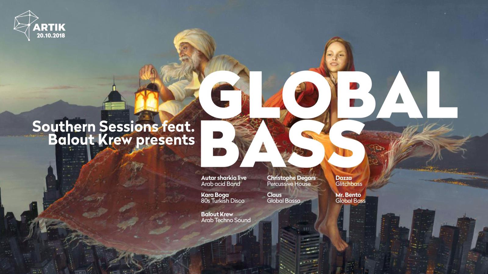 Southern Sessions feat. Balout Krew presents: Global Bass || 20.10.2018