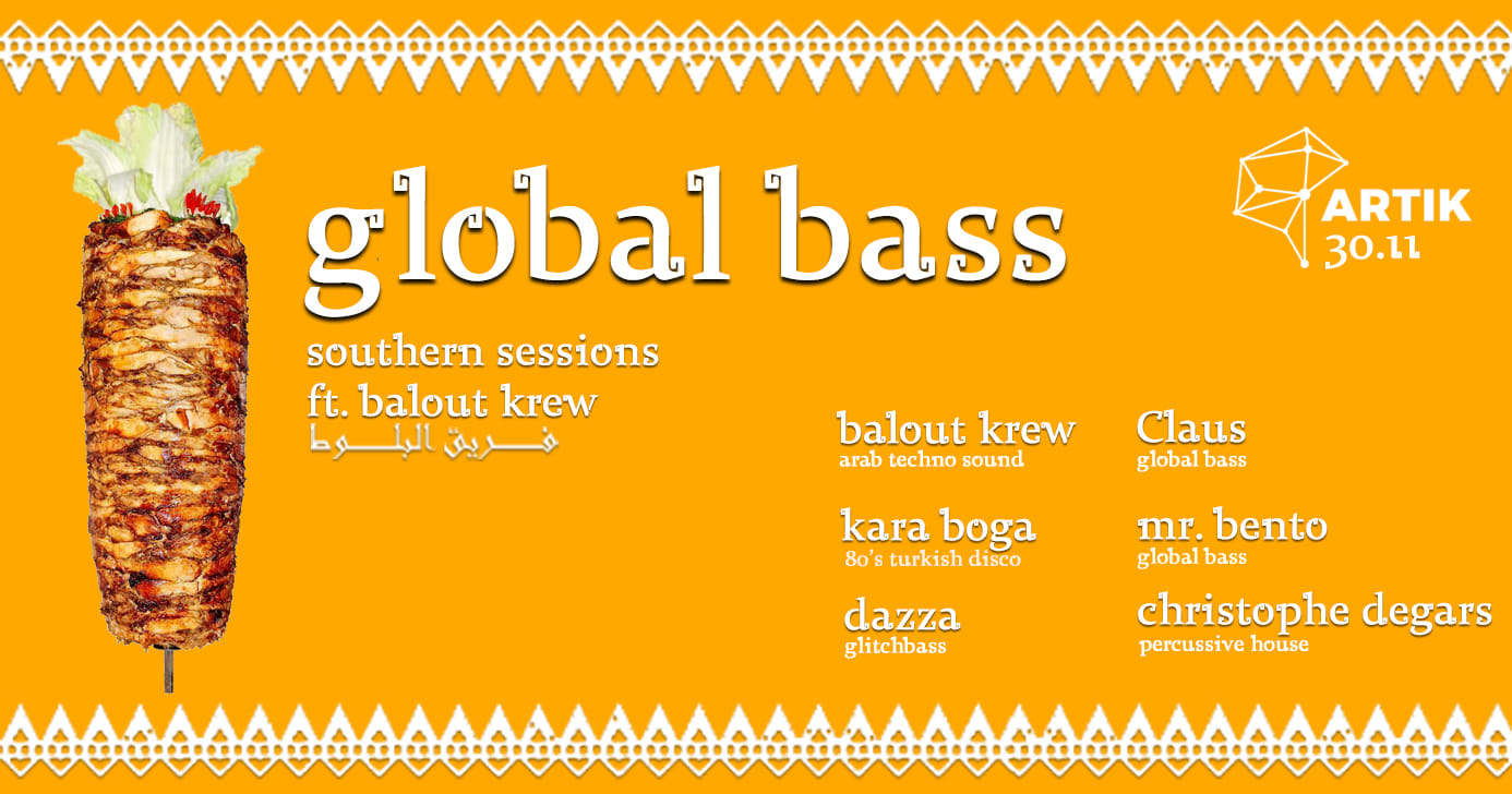 Balout Krew feat. Southern Sessions presents: Global Bass || 30.11.18