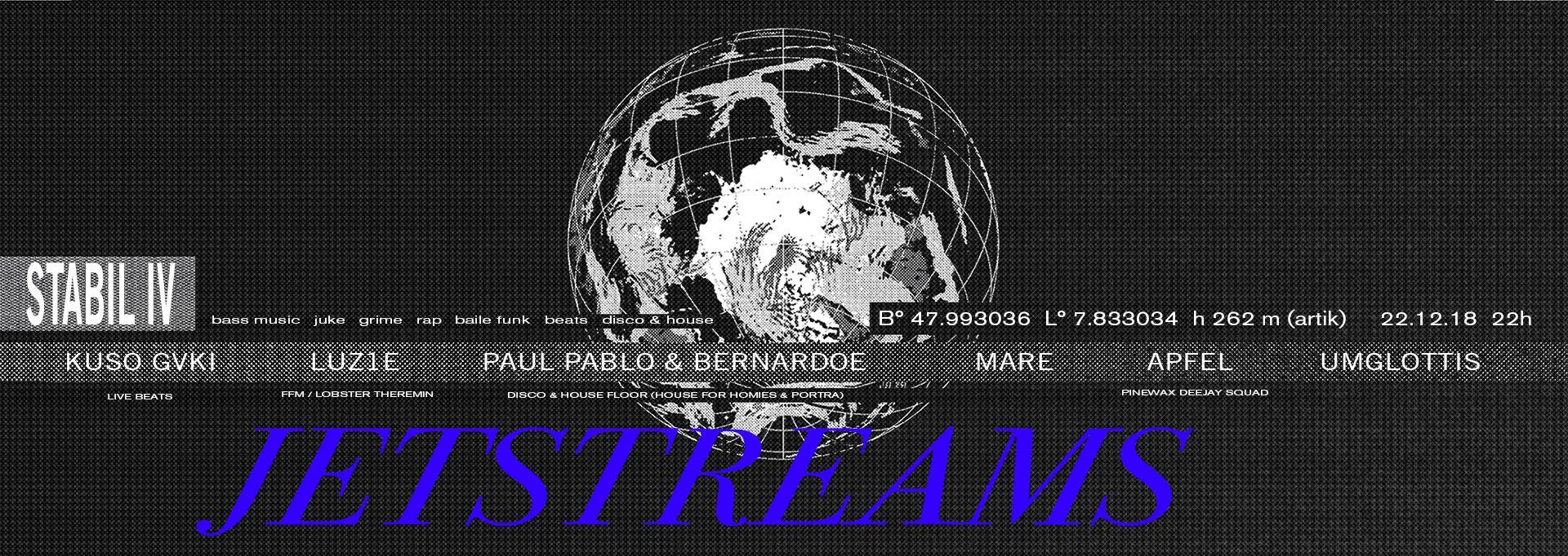 Stabil 4: Jetstreams (Special Guest: LUZ1E) || 22.12.18