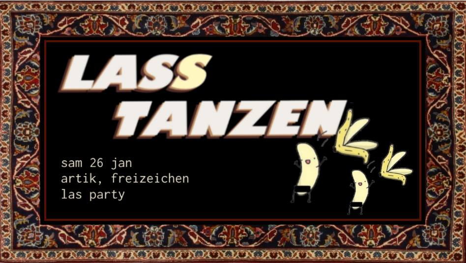 Lass Tanzen // las party // || 26.1.19