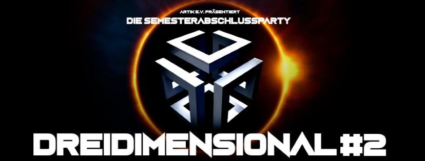 Semesterabschlussparty Dreidimensional #2 || 15.2.19