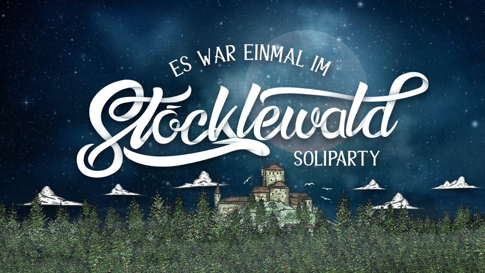Es war einmal im Stöcklewald – Festival Soli Party || 12.4.19